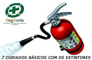 Dicas de segurança SegNorte : 7 Cuidados basicos com os extintores