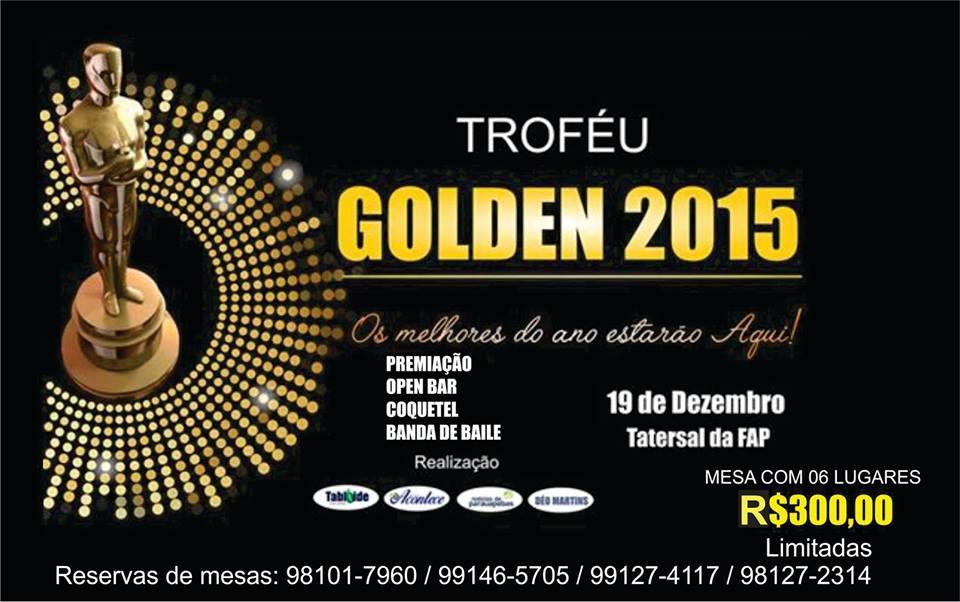 Troféu Golden: O reconhecimento de personalidades e empresas destaques em 2015
